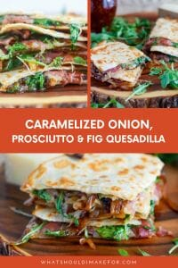 This gooey caramelized onion, prosciutto and fig quesadilla is perfect party food or makes an easy weeknight dinner if you prep in advance!