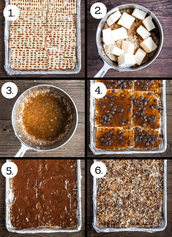 Step by step photos showing how to make toffee matzo brittle. (Lay the matzo on a lined sheet tray (1), combine the sugars and butter in a sauce pan (2), bring to a boil and cook (3), spread the caramel over the matzo, bake and scatter chocolate over the caramel (4), spread the chocolate over the caramel (5), cover with toppings (6).