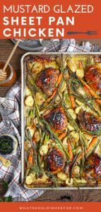 Tangy, tender, flavorful mustard glazed sheet pan chicken is weeknight easy, but company worthy!